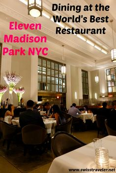 Dining at the World's Best Restaurant of Eleven Madison Park in New York City Eleven Madison Park, Work In New York, Tasting Menu, Foodie Travel, Luxury Travel, East Coast, New York City, Awards, Dining Room