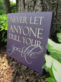 Never Let Anyone Dull Your Sparkle Painted by RandisLittleSignShop, $25.00