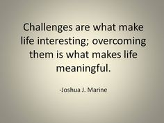 Challenges makes a life so meaningful. #challenges #motivation