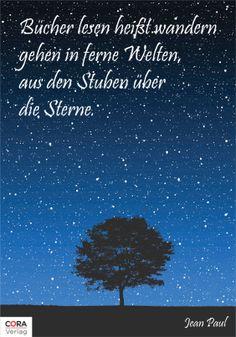 Bücher lesen heißt wandern gehen in fernen Welten, aus den Stuben über die Sterne. (Jean Paul) #lesen #Bücher #Zitat #cora