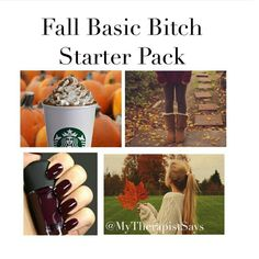 The Fall Basic Bitch Starter Pack. Typical White Girl, Basic White Girl, White Girls, White Girl Meme, Pumpkin Spice Meme, White Girl Starter Pack, Starter Packs Meme, Fall Humor, Toddlers And Tiaras