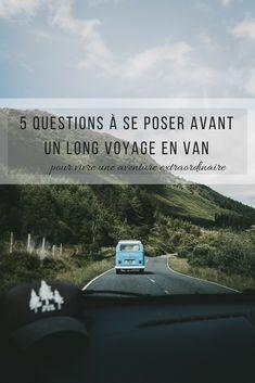 Découvrez 5 questions essentielles à se poser avant de partir voyager longtemps en van ! Road Trip France, Road Trip Europe, Voyager Seul, Van Camping, Van Life, Travel Tips, This Or That Questions, Travelling, Landscapes