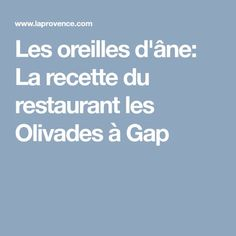 Les oreilles d'âne: La recette du restaurant les Olivades à Gap