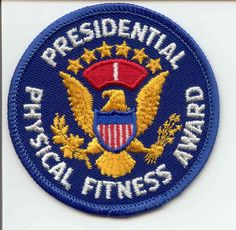 Presidential Physical Fitness Award Patch    First Athletic Award at Selby School, age 9