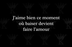 Jaime bien ce moment o baiser devient faire lamour Words Quotes, Me Quotes, Funny Quotes, Sayings, Tell Me Your Secrets, Good Sentences, French Quotes, Some Words, Picture Quotes
