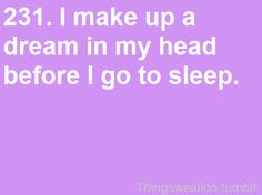 Every night, about my man :)