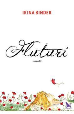 Irina Binder - Fluturi, vol. Good Books, Books To Read, My Books, Amazing Books, Carti Online, Book Flowers, Book Aesthetic, Wedding Wishes, Wedding Programs