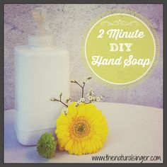 2 Minute Non-Toxic Hand Soap | The Natural Singer