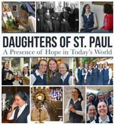 """You must be St. Paul living today"" (Bl. James Alberione)   ""The Pauline vocation demands that the Daughters of St. Paul keep watch, like sentinels, with our gaze fixed ahead, studying the ever-widening and continually changing horizons of communication.""  E-magazine of the Daughters of St. Paul"