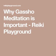 Why Gassho Meditation is Important - Reiki Playground