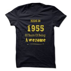 cool Best price Made in 1955 - 60 Years of Being Awesome