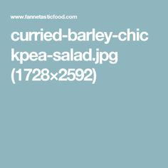 curried-barley-chickpea-salad.jpg (1728×2592)