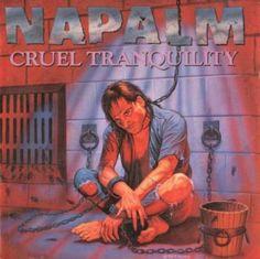 Napalm - Cruel Tranquility 1989 Страна:USA Стиль:Thrash Metal