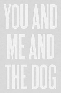 You, Me, and the Dog print
