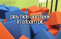 play hide and seek in a foam pit.