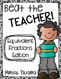 Equivalent Fractions: Beat the Teacher Game
