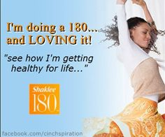 I'm doing a 180 and Loving it! See how I'm getting Healthy for Life with Shaklee 180. #shaklee180