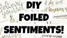 DIY Foiled Sentiments!