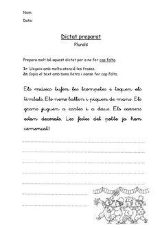Nom:Data: Dictat preparat PluralsPrepara molt bé aquest dictat per a no fe. Catalan Language, Singular And Plural, Training Materials, Spanish Teacher, Lectures, Valencia, Teaching, Writing, How To Plan
