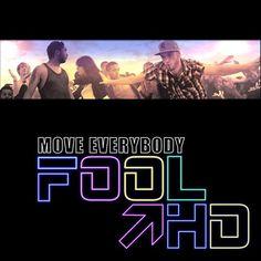Fool HD - Move Everybody