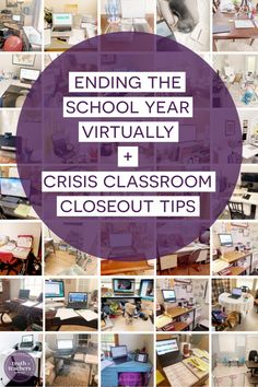 Ending the school year virtually + crisis classroom closeout tips