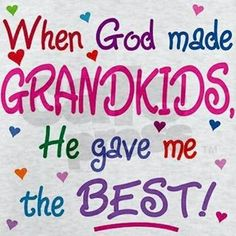 When God made Grandkids....