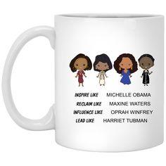 Michelle obama Maxine Waters Oprah Winfrey Harriet Tubman mugs