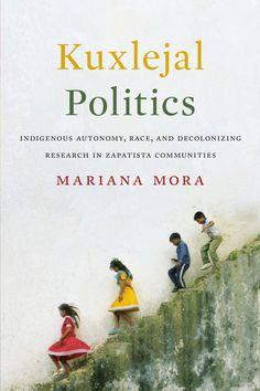 33 best mayan studies images on pinterest maya maya civilization kuxlejal politics indigenous autonomy race and decolonizing research in fandeluxe Choice Image