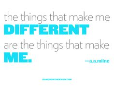 """The things that make me different are the things that make Me."" - A.A.Milne #30DaysOfOriginality"