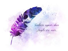 Feather Angel Quote ART PRINT Spiritual Inspirational Gift Wall Art Home Decor gift ideas watercolour birthday christmas quotes Feathers appear when Angels are near Dreamy Quotes, Magical Quotes, Disney Princess Quotes, Disney Movie Quotes, Cinderella Quotes, Art Prints Quotes, Art Quotes, Quote Art, Life Quotes
