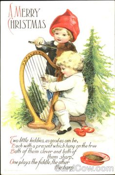 A Merry Christmas Series 1014 Two little kiddies, as good as can be, Each with a present which hung on the tree Both of them clever and both of them sharp, One plays the fiddle, the other the harp.