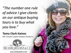 """""""The Number One Rule of Advice I Give Clients on Our Antique Buying Tours is BUY WHAT YOU LOVE.""""  #TomaClarkHaines #AntiquesDiva #EuropeanSourcingTours"""