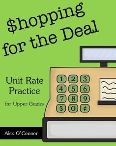 Math unit rate activity for upper elementary or middle school grades! Shopping for the Deal requires students to use their knowledge of unit rates to compare products and find the best deal. It is a great real world application of unit rates! Answer key and examples are included!