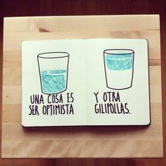 Una cosa es ser optimista - y otra gilipollas ...Alfonso Casas