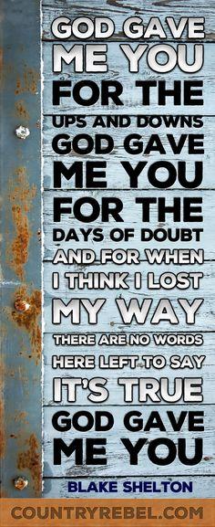 Country Music Lyrics - Quotes - God Gave Me You Lyrics - Blake Shelton and Miranda Lambert Songs