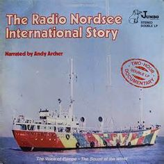 Jumbo Records presents The Radio Nordsee International Story 2LP set narrated by Andy Archer