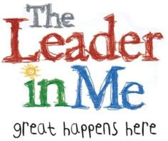 Let's Talk About the Leader in Me: A discussion of the pros and cons of this popular program, based on the work of Stephen Covey and his 7 Habits of Happy Kids.