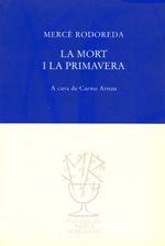 La mort i la primavera / Mercè Rodoreda ; a cura de Carme Arnau