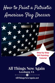 How to Paint a Patriotic American Flag Dresser | DIY Painting Tutorial | Painted Furniture | Red White and Blue Furniture | All Things New Again
