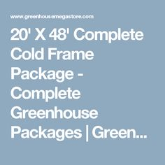 20' X 48' Complete Cold Frame Package - Complete Greenhouse Packages | Greenhouse Megastore