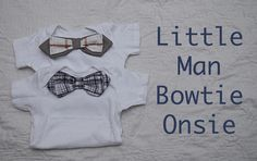 Shwin: Little Man Bow-tie Onsie tutorial... revamp just a bit. Cute baby shower gift.