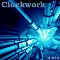 Clockwork by DJMTB on SoundCloud