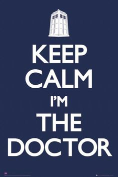 TV posters - Doctor Who posters: Dr Who poster featuring a variation on the popular Keep Calm & Carry On poster theme. This Doctor Who poster reads Keep Calm I'm The Doctor and features the Tardis as well. Official Doctor Who poster. Poster Doctor Who, Doctor Who Tv, Diy Doctor, 13th Doctor, Keep Calm Posters, Keep Calm Quotes, David Tennant, Fandoms, Don't Blink