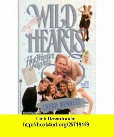 HOT WINTER NIGHTS (WILD HEARTS 6) (9780671887834) Cherie Bennett , ISBN-10: 0671887831  , ISBN-13: 978-0671887834 ,  , tutorials , pdf , ebook , torrent , downloads , rapidshare , filesonic , hotfile , megaupload , fileserve