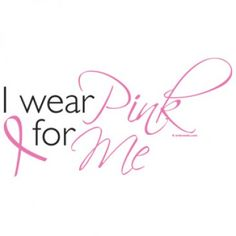 I wear pink for me