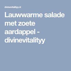Lauwwarme salade met zoete aardappel - divinevitalityy
