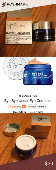 NIB IT Cosmetics Bye Bye Corrector Concentrate Brand new in box.  IT Cosmetics Bye Bye Under Eye Corrector Concentrate Cream in Medium.  BBUE is your 8 hours of sleep in a jar! This creamy, highly pigmented yet lightweight peach-based concealer is designed to effectively neutralize, erase the look of & brighten under eye darkness, dark circles & age spots. Infused w/ green coffee extract, cucumber, avacado & aloe plus anti-aging peptides, niacin, hyaluronic acid & hydrolyzed collagen. IT…