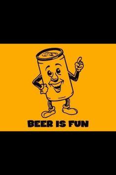 Beer is fun!