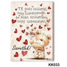 Falikép, maci, szeretlek, Te azért születtél, szerelmes ajándék Emoticon, Bff, Buddha, Diy And Crafts, Scrapbook, Love, Holiday, Gifts, Quotes