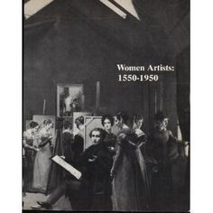 Women Artists, 1550-1950 First edition by Harris, Ann Sutherland; Nochlin, Linda published by Knopf Paperback